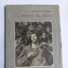 Libros de segunda mano: RELIGIÓN . LA MIRADA DE JESÚS . APUNTES DE LA PRISIÓN . JAVIER MARTÍN ARTAJO. Lote 182609176