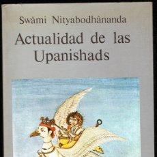 Libros de segunda mano: ACTUALIDAD DE LAS UPANISHADS SWÂMI NITYABODHÂNANDA. Lote 182620433