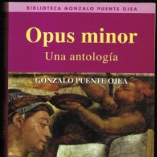 Libros de segunda mano: OPUS MINOR UNA ANTOLOGÍA GONZALO PUENTE OJEA . Lote 182620825