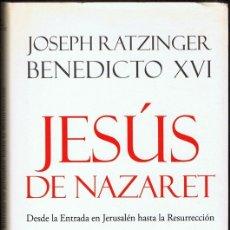 Libros de segunda mano: JESÚS DE NAZARET JOSEPH RATZINGER BENEDICTO XVI . Lote 182623376