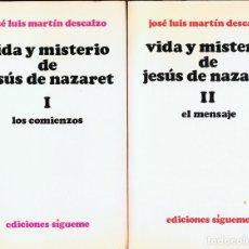 Libros de segunda mano: VIDA Y MISTERIO DE JESÚS DE NAZARET TOMOS I Y II JOSÉ LUIS MARTÍN DESCALZO . Lote 182624153