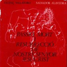 Libros de segunda mano: VICENÇ VILLATORO - SALVADOR ALAVEDRA : PASSIÓ, MORT I RESURRECCIÓ DE NOSTRE SENYOR (1974) CATALÀ. Lote 182689977