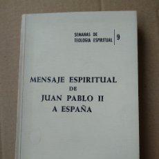 Libros de segunda mano: MENSAJE ESPIRITUAL DE JUAN PABLO II A ESPAÑA - VVAA. Lote 182700612