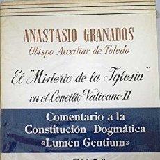 Libros de segunda mano: 'EL MISTERIO DE LA IGLESIA EN EL CONCILIO VATICANO II', DE ANASTASIO GRANADOS. EDITORIAL PATMOS. 196. Lote 182763102
