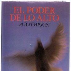 Libros de segunda mano: EL PODER DE LO ALTO A.B. SIMPSON . Lote 182771791