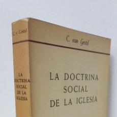 Libros de segunda mano: LA DOCTRINA SOCIAL DE LA IGLESIA - C. VAN GESTEL - BIBLIOTECA HERDER 38. Lote 182491640