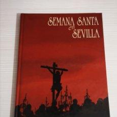 Libros de segunda mano: SEMANA SANTA EN SEVILLA . Lote 183209181