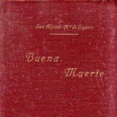 Libros de segunda mano: PREPARACION PARA LA MUERTE. SAN ALFONSO MARIA DE LIGORIO. EDITORIAL APOSTOLADO DE LA PRENSA. 1951.. Lote 206537237