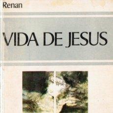 Libros de segunda mano: VIDA DE JESUS ERNESTO RENAN . Lote 183281401