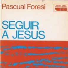 Libros de segunda mano: SEGUIR A JESUS PASCUAL FORESI . Lote 183283631
