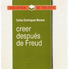 Libros de segunda mano: CREER DESPUÉS DE FREUD CARLOS DOMÍNGUEZ MORANO . Lote 183285768