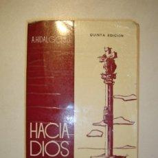Libros de segunda mano: HACIA DIOS. MEDITACIONES TOMO III - A. HIDALGO, S.J. - QUINTA EDICIÓN EDITORIAL SAL TERRAE SANTANDER. Lote 183437957
