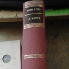 Libros de segunda mano: HANS KUNG: LA IGLESIA (BARCELONA, 1975). Lote 183467670