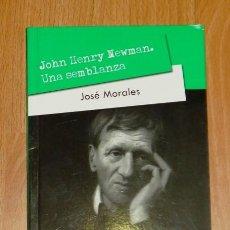 Libros de segunda mano: MORALES, JOSÉ. JOHN HENRY NEWMAN, UNA SEMBLANZA (PERSONA Y CULTURA ; 1). Lote 183472137