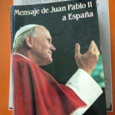 Libros de segunda mano: MENSAJE DE SAN JUAN PABLO II A ESPAÑA 1982. Lote 183509621
