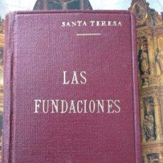 Libros de segunda mano: LIBRO DE LAS FUNDACIONES / SANTA TERESA DE JESÚS. Lote 183510656