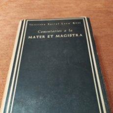 Libros de segunda mano: COMENTARIOS A LA MATER ET MAGISTRA. Lote 183744970