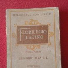 Libros de segunda mano: LIBRO FLORILEGIO LATINO VOLUMEN PRIMERO 1 POR GREGORIO RUIZ 1947 SAL TERRAE BIBLIOTECA COMILLENSIS... Lote 183763791