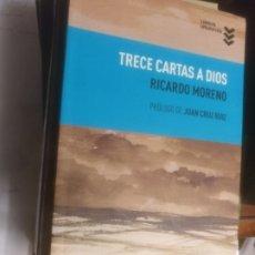 Libros de segunda mano: TRECE CARTAS A DIOS RICARDO MORENO. Lote 183829948