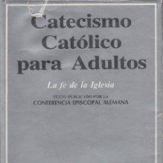 Libros de segunda mano: REF.0030554 CATECISMO CATÓLICO PARA ADULTOS. LA FE DE LA IGLESIA. Lote 183911693