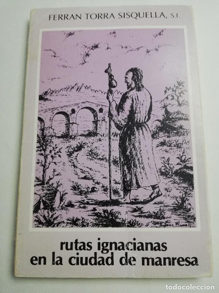 RUTAS IGNACIANAS EN LA CIUDAD DE MANRESA (FERRAN TORRA SISQUELLA, S. I.) (Libros de Segunda Mano - Religión)