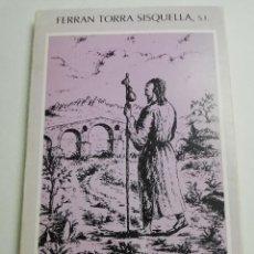 Libros de segunda mano: RUTAS IGNACIANAS EN LA CIUDAD DE MANRESA (FERRAN TORRA SISQUELLA, S. I.). Lote 183958082