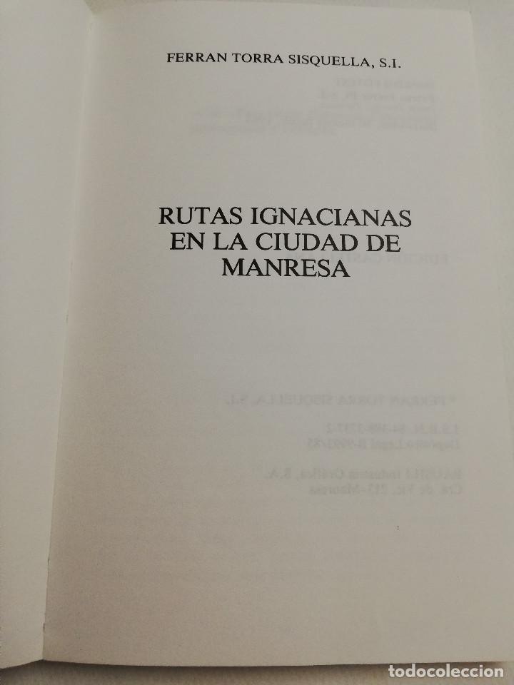 Libros de segunda mano: RUTAS IGNACIANAS EN LA CIUDAD DE MANRESA (FERRAN TORRA SISQUELLA, S. I.) - Foto 2 - 183958082
