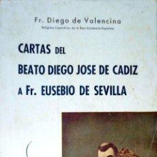 Libros de segunda mano: CARTAS DEL BEATO DIEGO JOSE DE CADIZ FR. EUSEBIO DE SEVILLA. FR. DIEGO VALENCINA. 1943.. Lote 184004040
