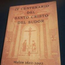 Libros de segunda mano: IV CENTENARIO DEL SANTO CRISTO DEL SUDOR MALÓN ZARAGOZA ARAGON 1602-2002. Lote 184060236