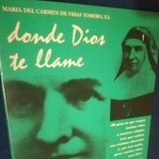 Libros de segunda mano: DONDE DIOS TE LLAME MARIA DEL CARMEN DE FRÍAS TOMERO SALAMANCA 1990. Lote 184060928