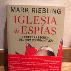 Libros de segunda mano: MARK RIEBLING IGLESIA SE ESPÍAS LA GUERRA SECRETA DEL PAPA CONTRA HITLER. Lote 184061073