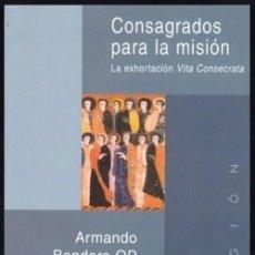 Libros de segunda mano: B820 - CONSAGRADOS PARA LA MISION. LA EXHORTACION VITA CONSECRATA. TEOLOGIA. ARMANDO. BANDERA.. Lote 184102090