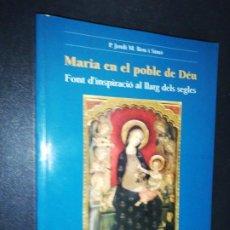 Libros de segunda mano: P. JORDI M. BOU I SIMO, MARIA EN EL POBLE DE DEU. Lote 184149433