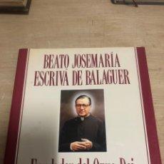 Libros de segunda mano: BEATO JOSÉ MARÍA ESCRIVA DE BALAGUER. Lote 184191353