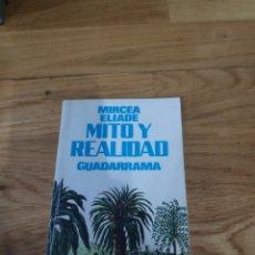 Libros de segunda mano: MIRCEA ELIADE MITO Y REALIDAD GUADARRAMA. Lote 184196628