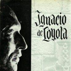 Libros de segunda mano: REF.0016512 IGNACIO DE LOYOLA. Lote 184278083