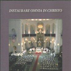 Libros de segunda mano: INSTAURARE OMNIA IN CHRISTO, JESUS MURGUI SORIANO. Lote 184454461