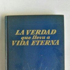 Libros de segunda mano: LA VERDAD QUE LLEVA A VIDA ETERNA 1968. Lote 184663326