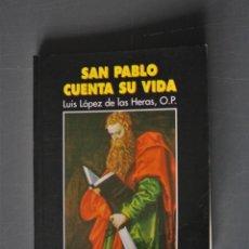 Libros de segunda mano: SAN PABLO CUENTA SU VIDA. . LUIS LÓPEZ DE LAS HERAS, O.P.. MADRID 2008. ED.EDIBESA - LUIS LÓPEZ DE L. Lote 184793657