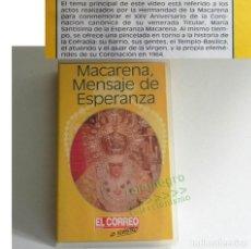 Libros de segunda mano: VHS VIDEO MACARENA MENSAJE DE ESPERANZA - HERMANDAD VIRGEN HISTORIA LA CORONACIÓN RELIGIÓN -NO LIBRO. Lote 184870518