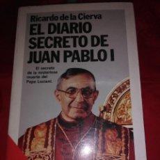 Libros de segunda mano: EL DIARIO SECRETO DE JUAN PABLO I. R. DE LA CIERVA. PLANETA. 1991. 4 ED. . Lote 184920046
