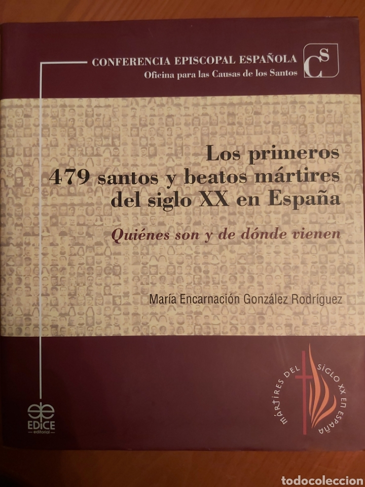LOS PRIMEROS 479 SANTOS Y BEATOS MÁRTIRES DEL SIGLO XX EN ESPAÑA. (Libros de Segunda Mano - Religión)