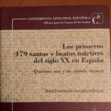 Libros de segunda mano: LOS PRIMEROS 479 SANTOS Y BEATOS MÁRTIRES DEL SIGLO XX EN ESPAÑA.. Lote 185748465