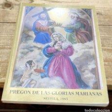Libros de segunda mano: PREGON DE LAS GLORIAS MARIANAS SEVILLA 1985, FERNANDO CANO, DEDICADO. Lote 187194770