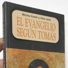 Libros de segunda mano: EL EVANGELIO SEGÚN TOMÁS - MICHIO KUSHI, ALEX JACK. Lote 187203216