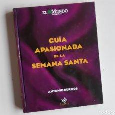 Libros de segunda mano: (SEVILLA) GUIA APASIONADA SEMANA SANTA. ANTONIO BURGOS. Lote 187204255