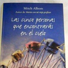 Libros de segunda mano: LAS CINCO PERSONAS QUE ENCONTRARÁS EN EL CIELO - MITCH ALBOM - CON DEDICATORIA Y FIRMA DEL AUTOR. Lote 187206200
