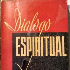 Libros de segunda mano: DIALOGO ESPIRITUAL. - TILMANN, KLEMENS.. Lote 187210531