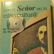 Libros de segunda mano: CON EL SEÑOR EN LA CIBERCULTURA. - MIGUEL, Mª DOLORES DE.. Lote 187210541