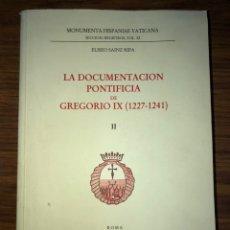 Libros de segunda mano: LA DOCUMENTACIÓN PONTIFICIA DE GREGORIO IX (1227-1241)-TOMO II.. Lote 187369295